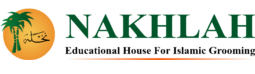 NAKHLAH | Educational House For Islamic Grooming